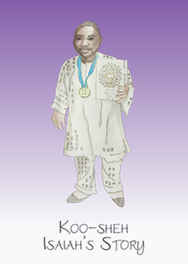 Koo-Sheh – Isaiah's Story