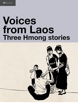 Voices from Laos: Three Hmong Stories