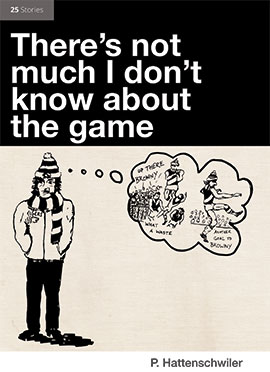 There's Not Much I Don't Know About the Game
